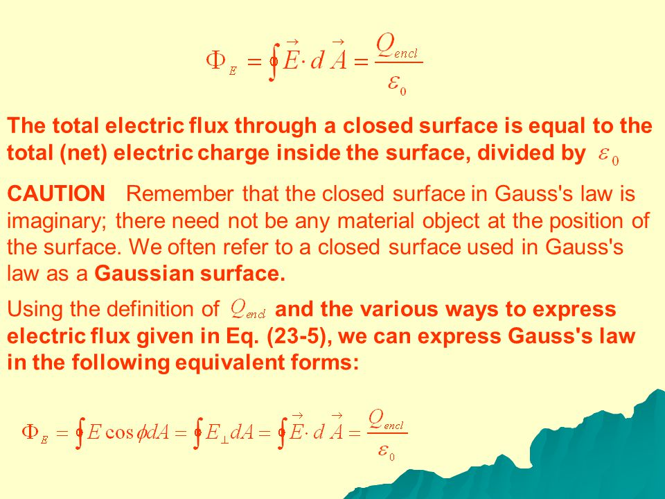 For a closed surface enclosing no charge Equation (23-7) holds for a surface of any shape or size, provided only that it is a closed surface enclosing
