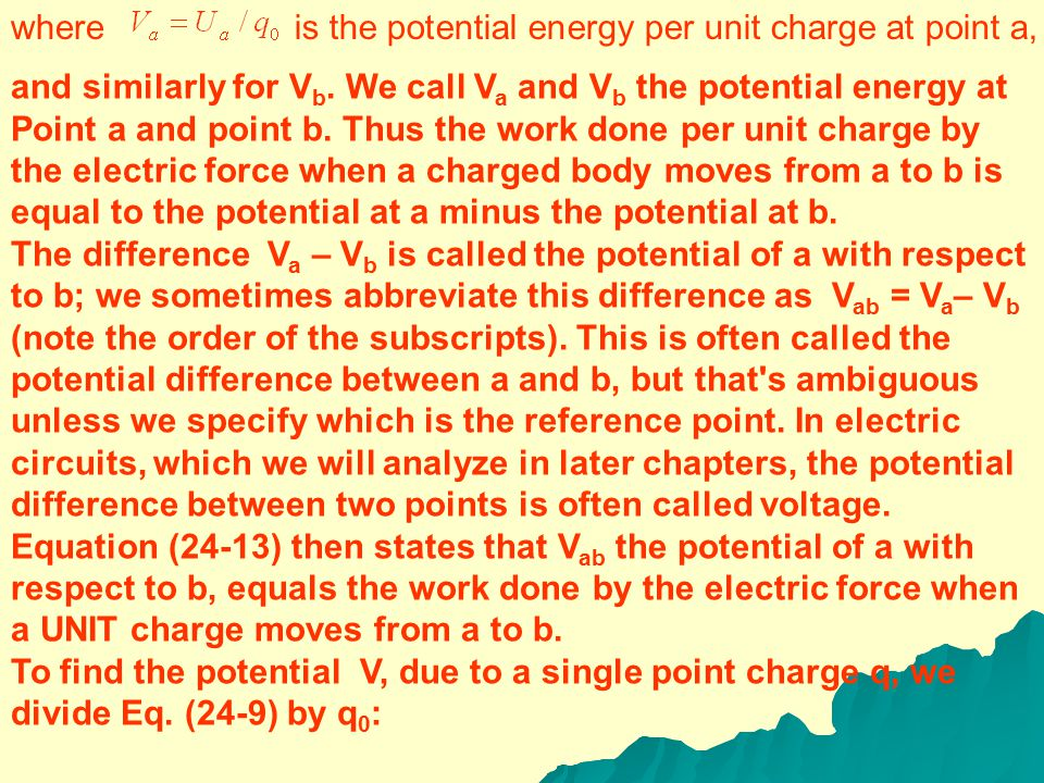 24-12 Potential energy and charge are both scalars, so potential is a scalar quantity.