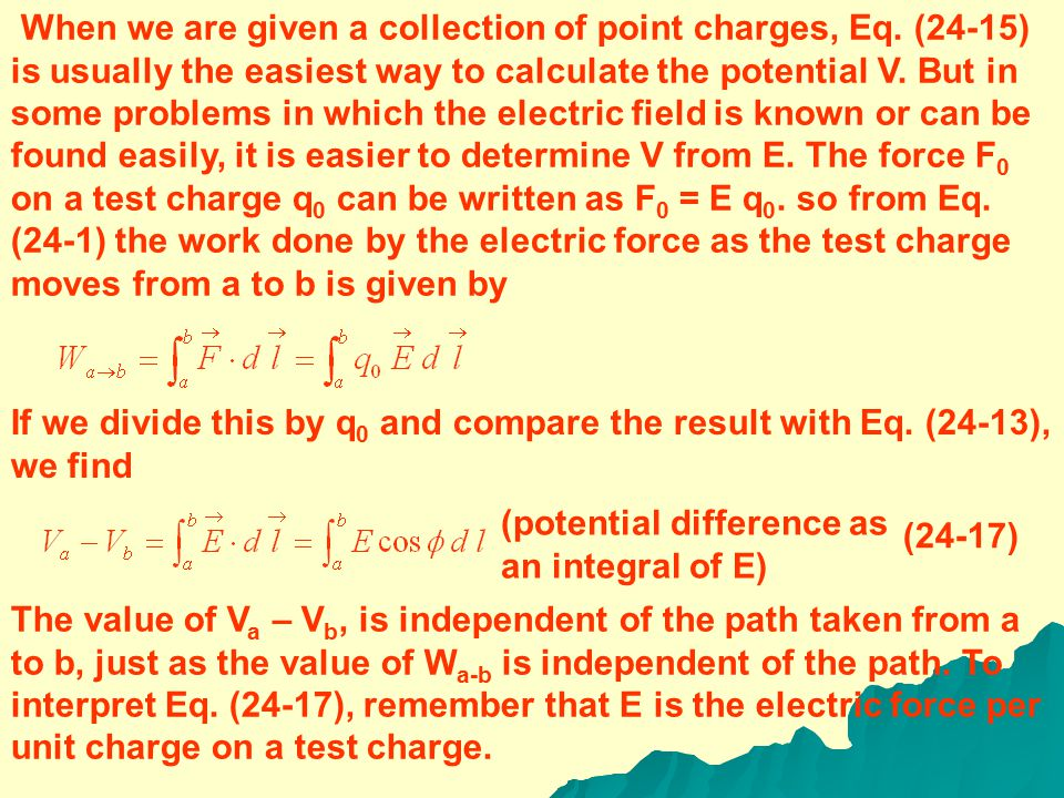 (potential due to a point charge) Where r is the distance from the point charge q 0, to the point at which the potential is evaluated. Similarly, we d
