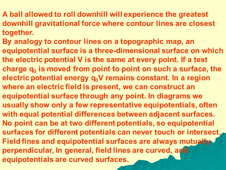 24-5 EQUIPOTENTIAL SURFACES Field lines (Section 22-8) help us visualize electric fields.