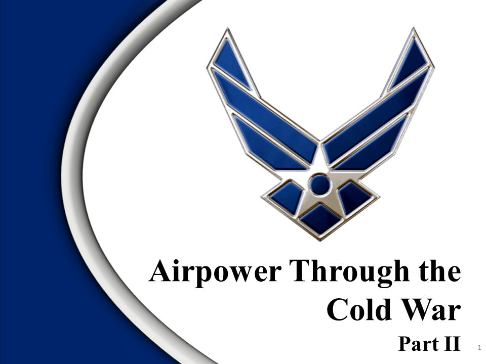 Part II Airpower Through the Cold War 1