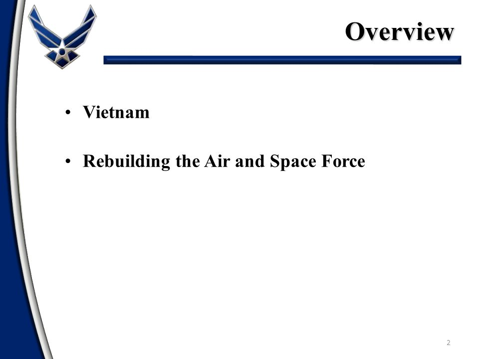 Overview 2 Vietnam Rebuilding the Air and Space Force