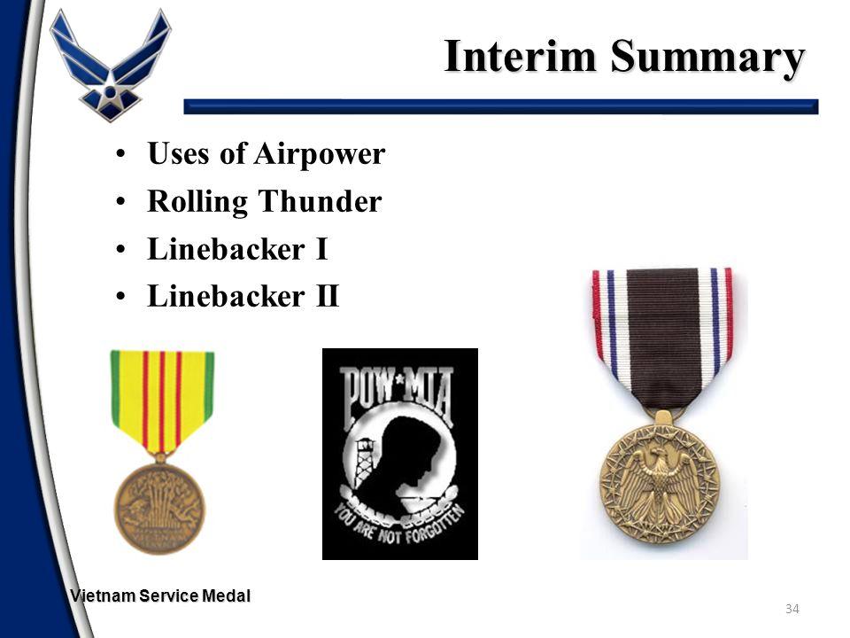 Interim Summary 34 Uses of Airpower Rolling Thunder Linebacker I Linebacker II Vietnam Service Medal