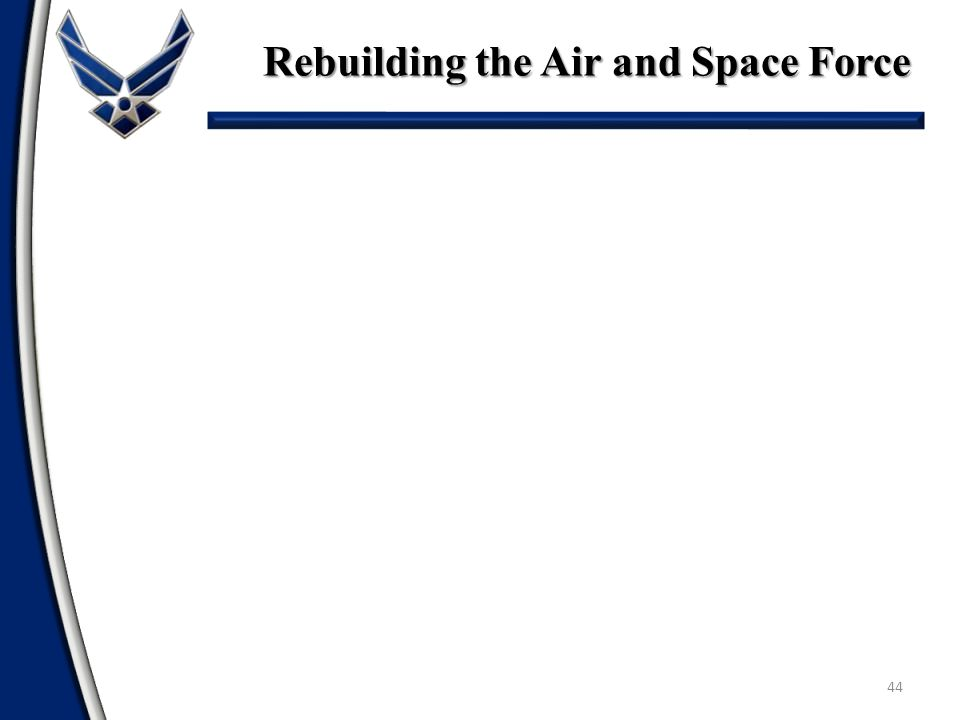 Rebuilding the Air and Space Force 44