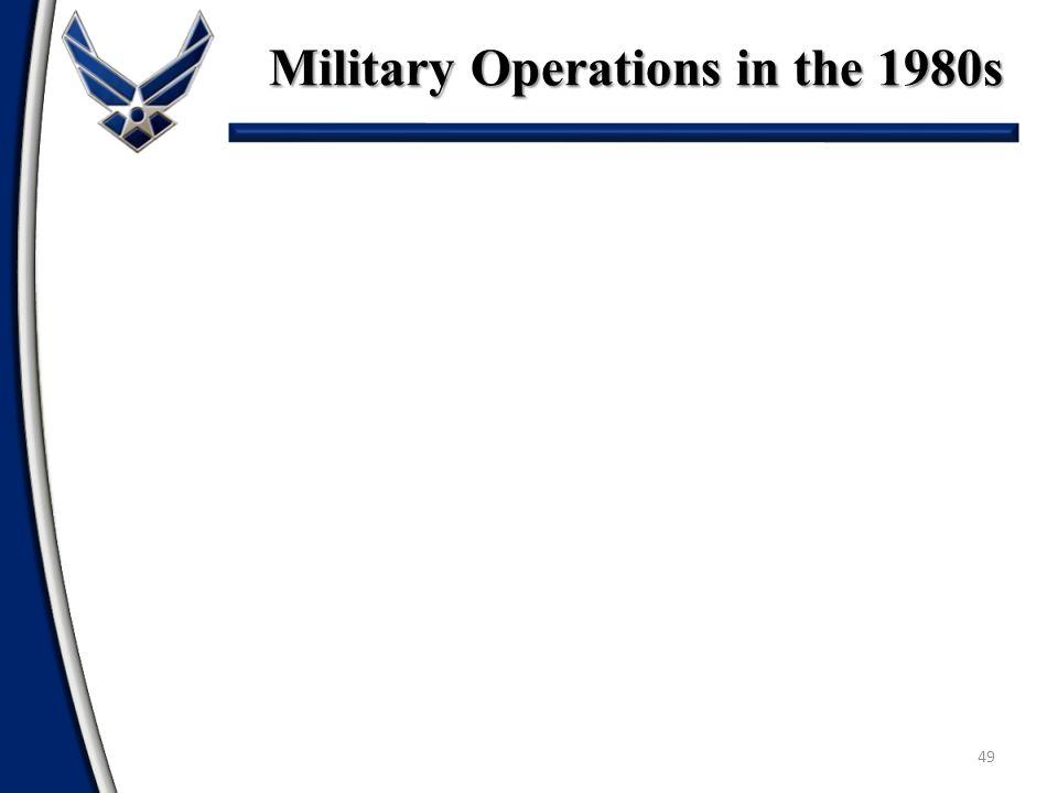 Military Operations in the 1980s 49