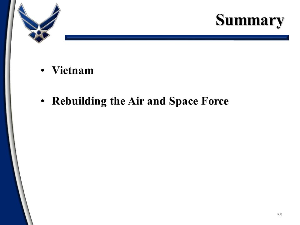 Summary 58 Vietnam Rebuilding the Air and Space Force