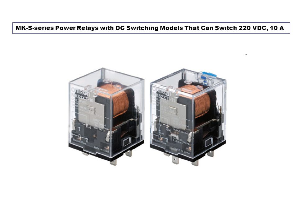 MK-S-series Power Relays with DC Switching Models That Can Switch 220 VDC, 10 A