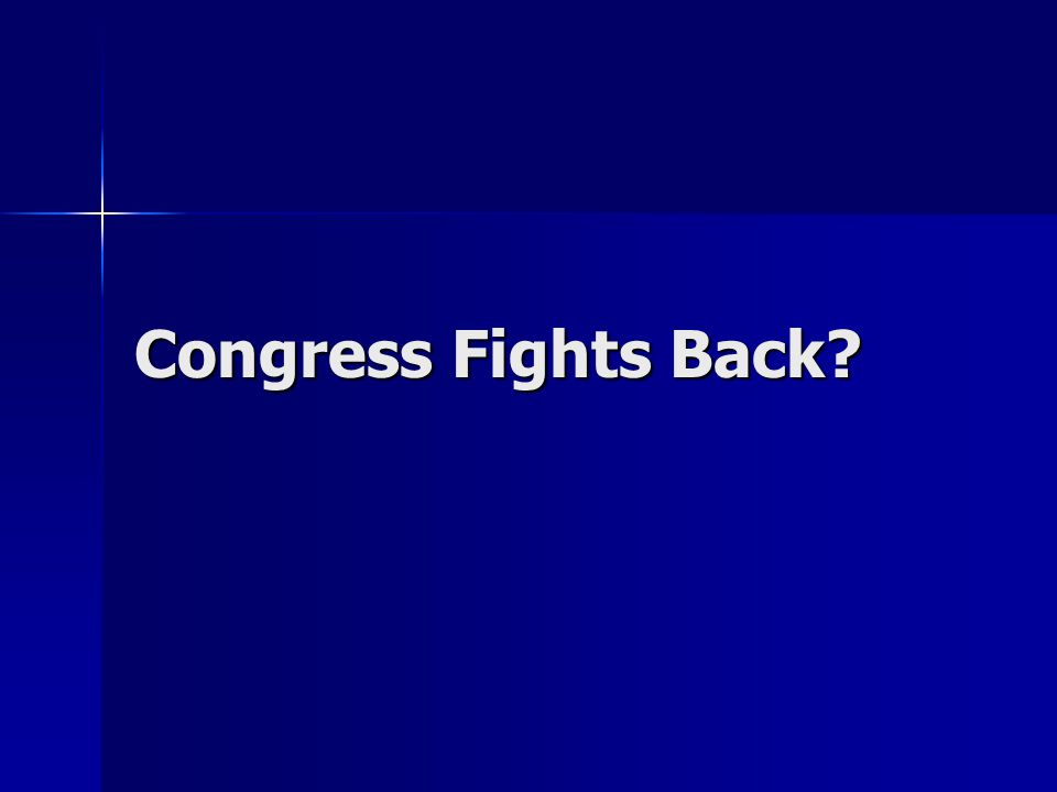 Congress Fights Back?