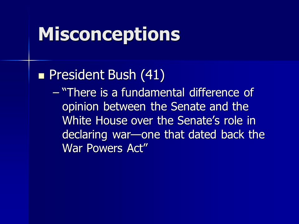 """Misconceptions President Bush (41) President Bush (41) –""""There is a fundamental difference of opinion between the Senate and the White House over the"""