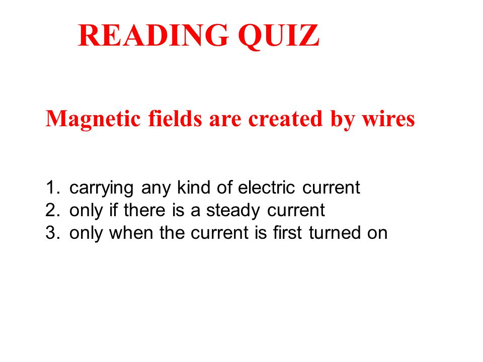 READING QUIZ 1. carrying any kind of electric current 2.