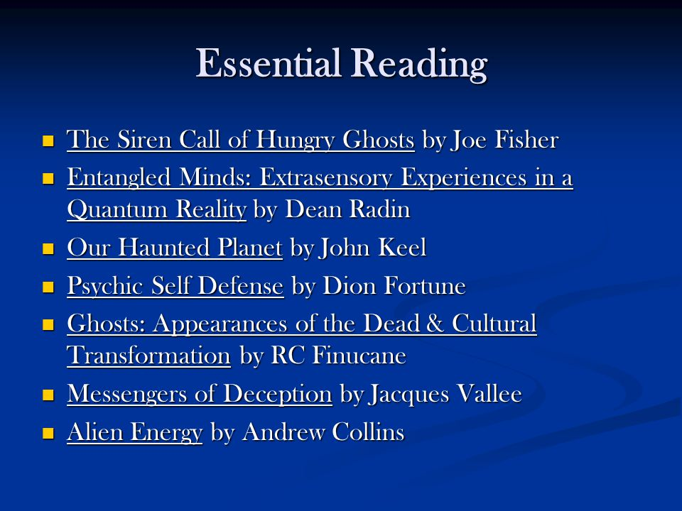 Essential Reading The Siren Call of Hungry Ghosts by Joe Fisher The Siren Call of Hungry Ghosts by Joe Fisher Entangled Minds: Extrasensory Experience