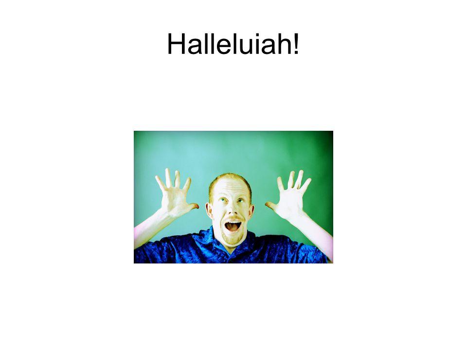 Halleluiah!