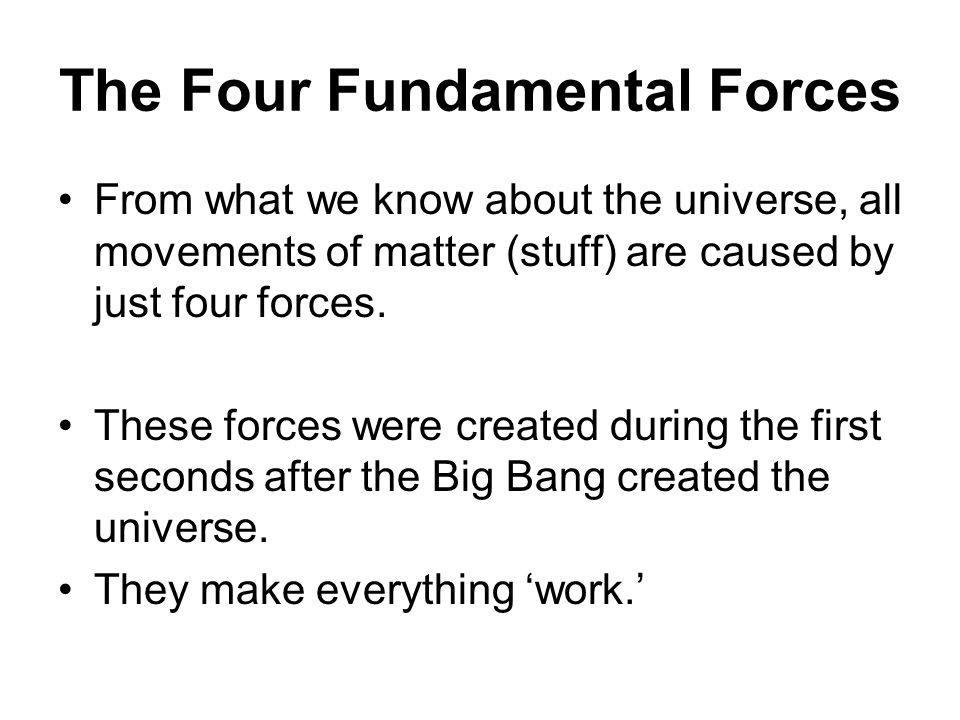 GRAVITY IS A FUNDAMENTAL FORCE Nobody knows why matter has gravity, but we do know exactly how it behaves.