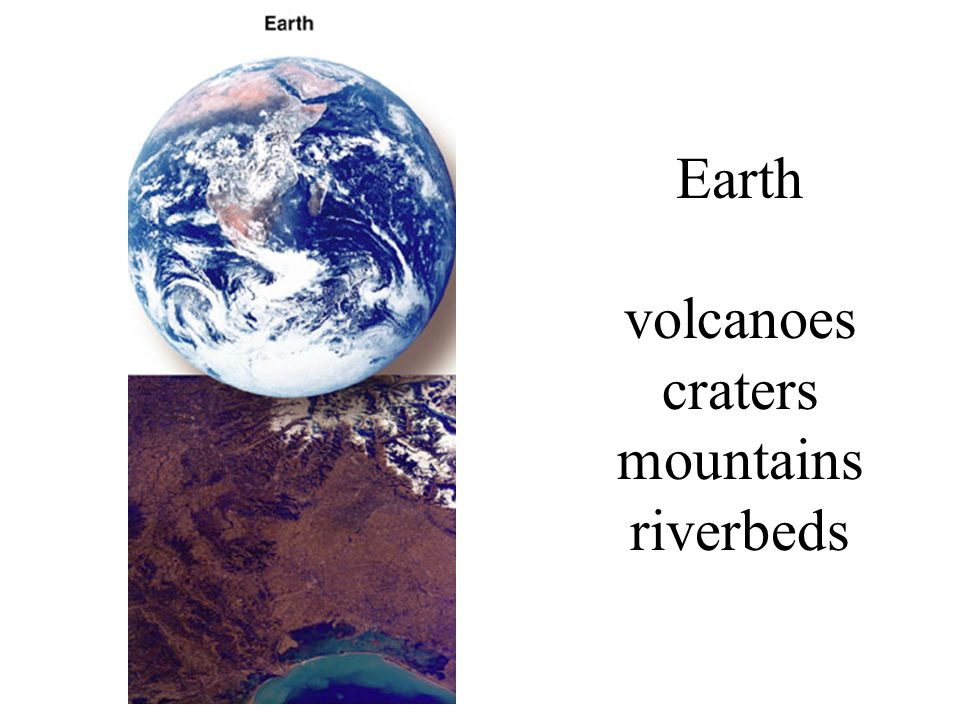 Earth volcanoes craters mountains riverbeds