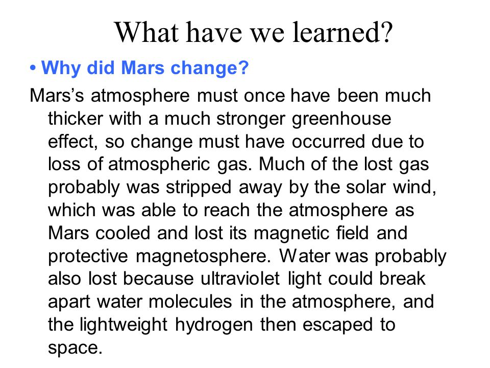 What have we learned. Why did Mars change.