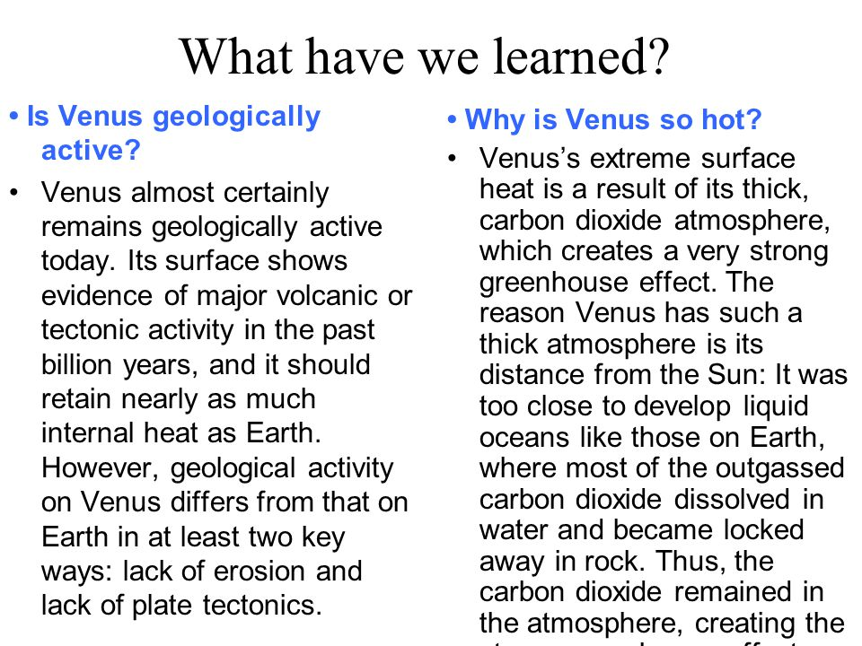 What have we learned.Is Venus geologically active.