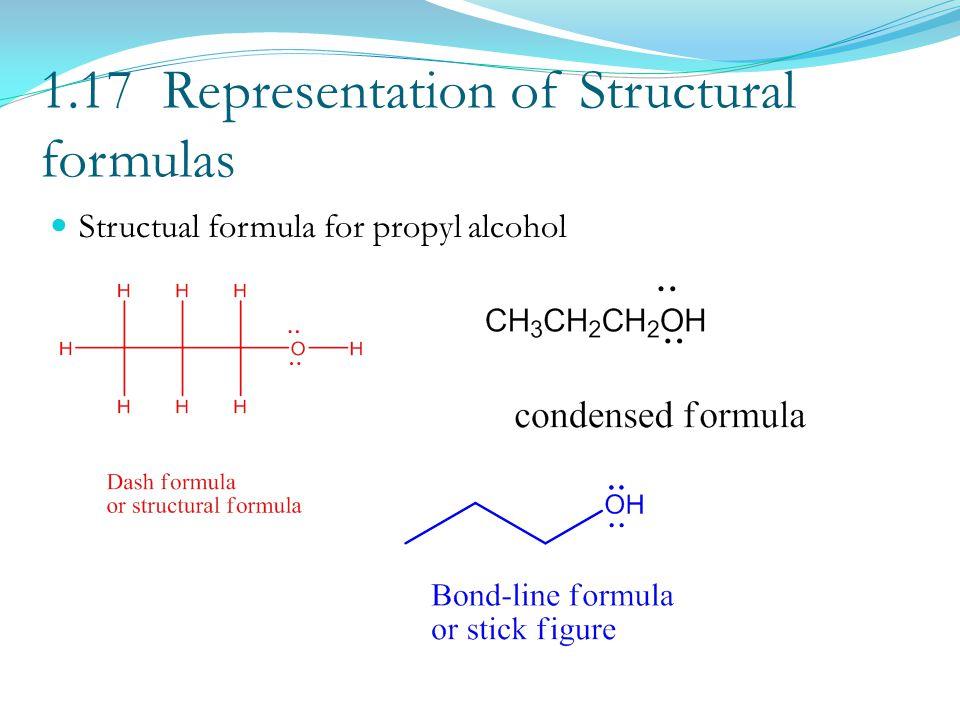 1.17 Representation of Structural formulas Structual formula for propyl alcohol