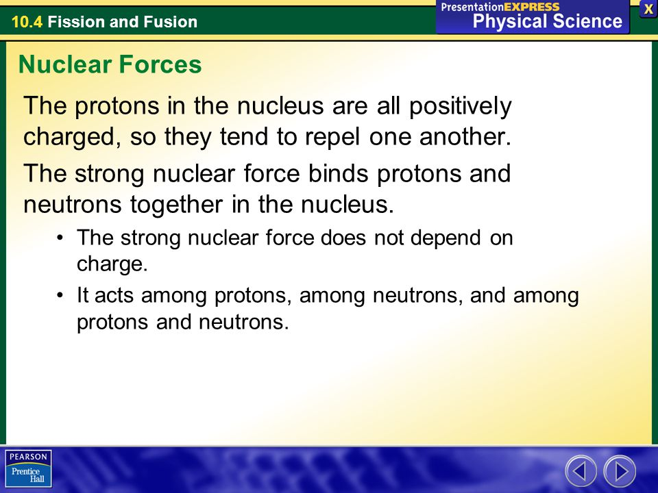 10.4 Fission and Fusion Nuclear power plants do have safety and environmental issues.