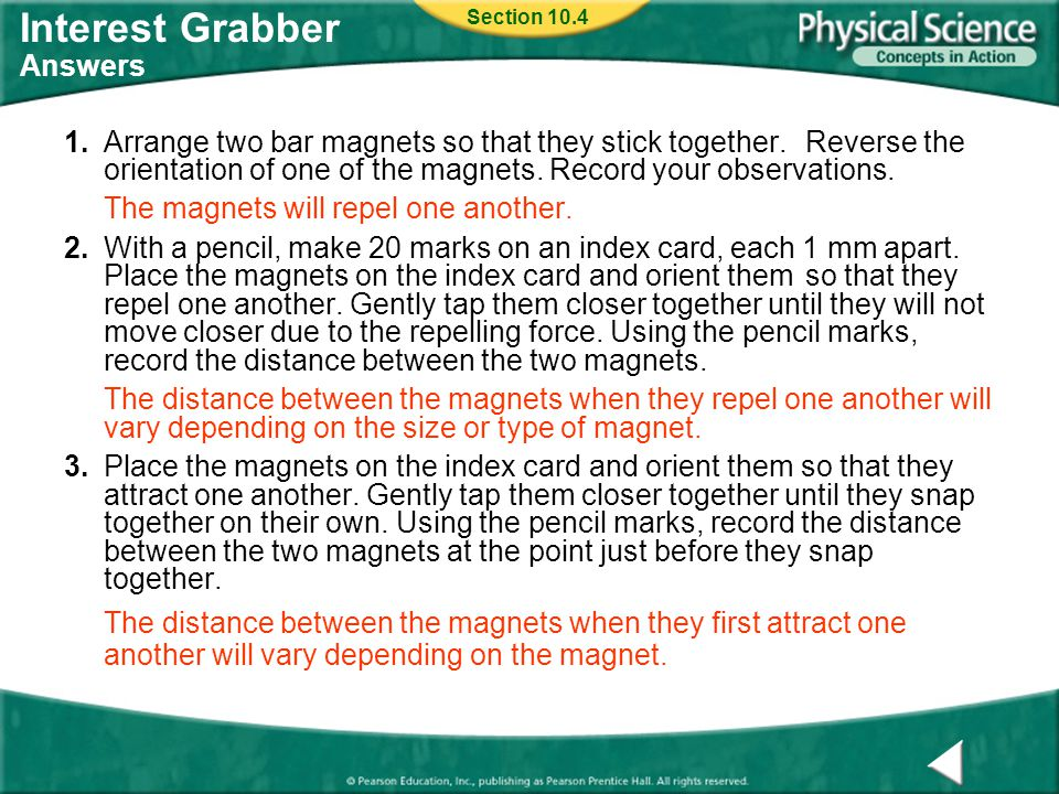 Interest Grabber Answers 1.Arrange two bar magnets so that they stick together.