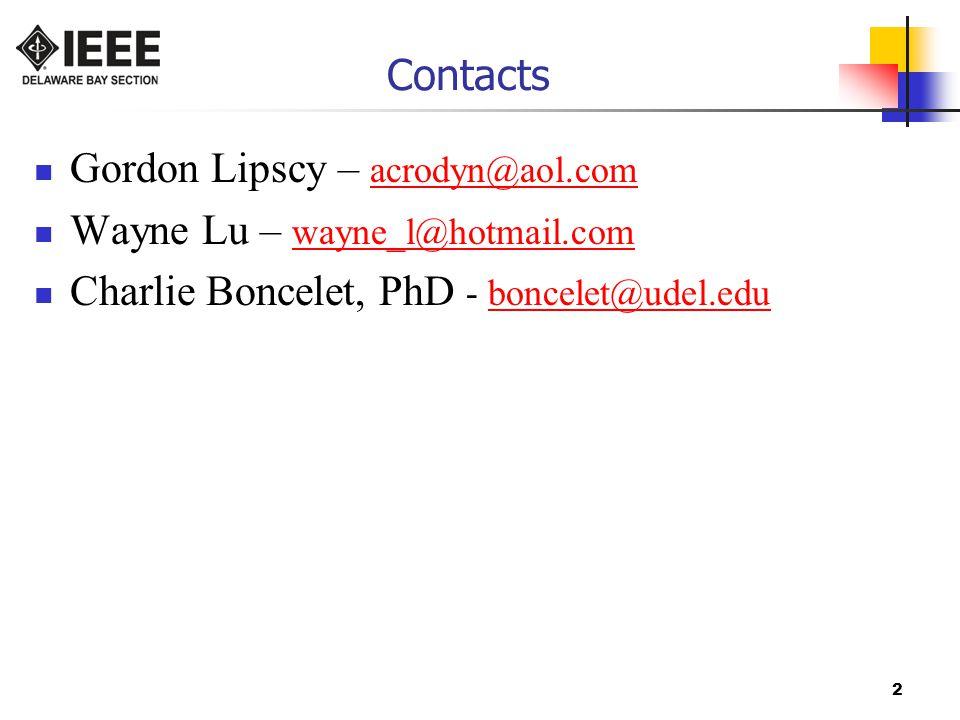 2 Contacts Gordon Lipscy – acrodyn@aol.com acrodyn@aol.com Wayne Lu – wayne_l@hotmail.com wayne_l@hotmail.com Charlie Boncelet, PhD - boncelet@udel.eduboncelet@udel.edu