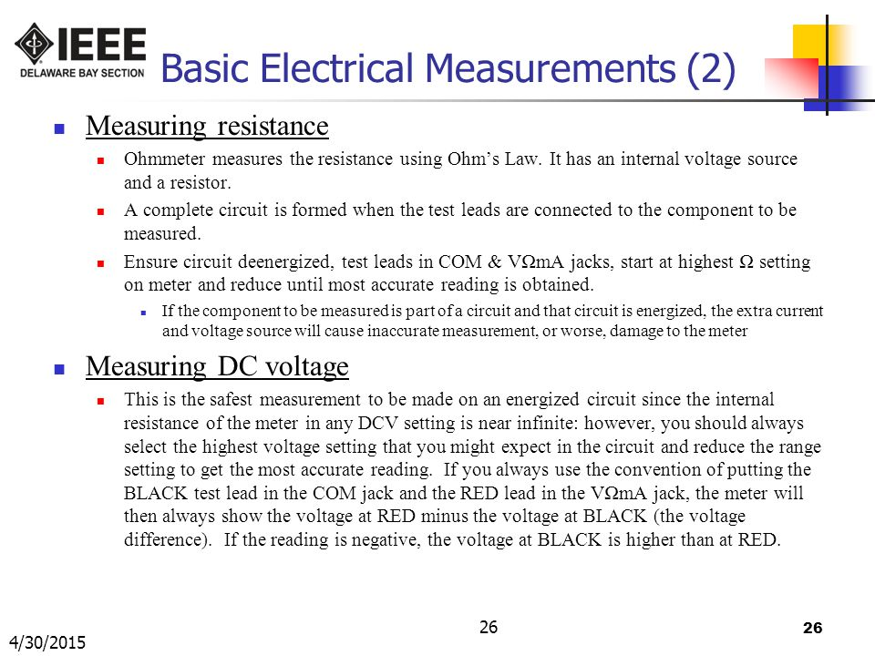 26 Basic Electrical Measurements (2) Measuring resistance Ohmmeter measures the resistance using Ohm's Law.
