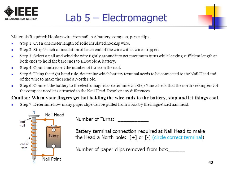 43 Lab 5 – Electromagnet Materials Required: Hookup wire, iron nail, AA battery, compass, paper clips.