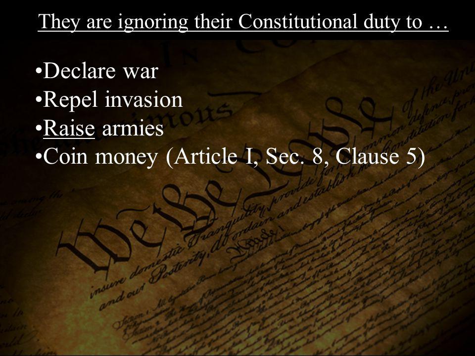 Declare war Repel invasion Raise armies Coin money (Article I, Sec.
