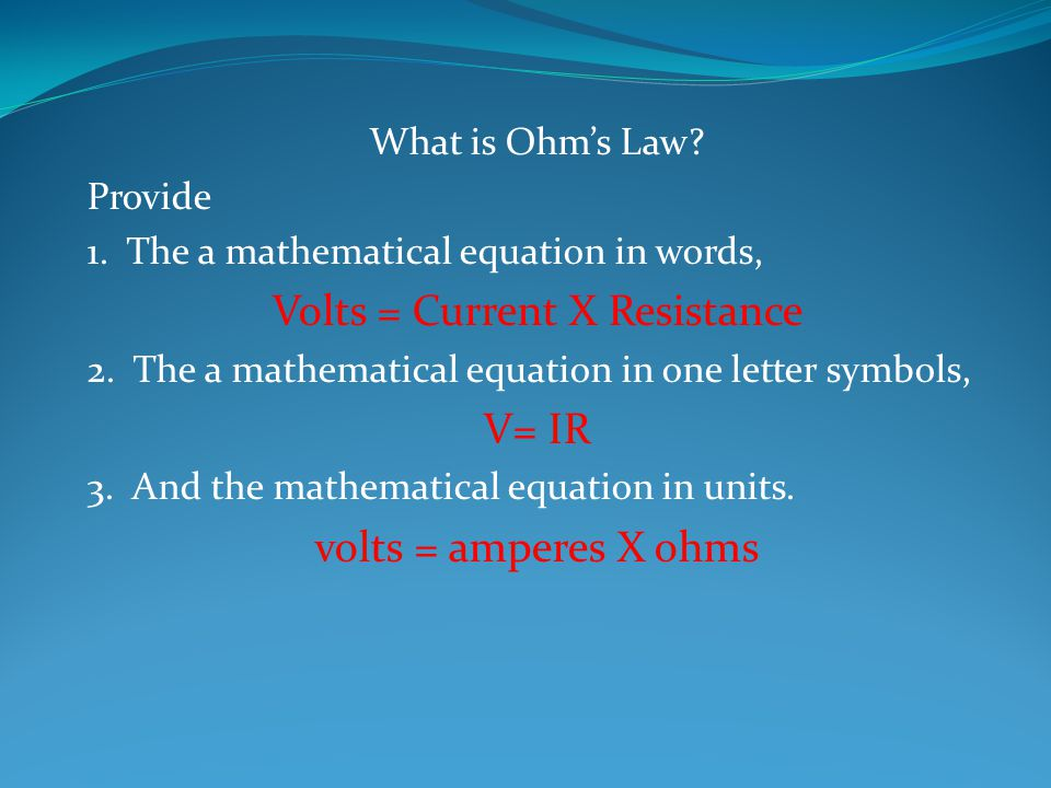 What is Ohm's Law. Provide 1.
