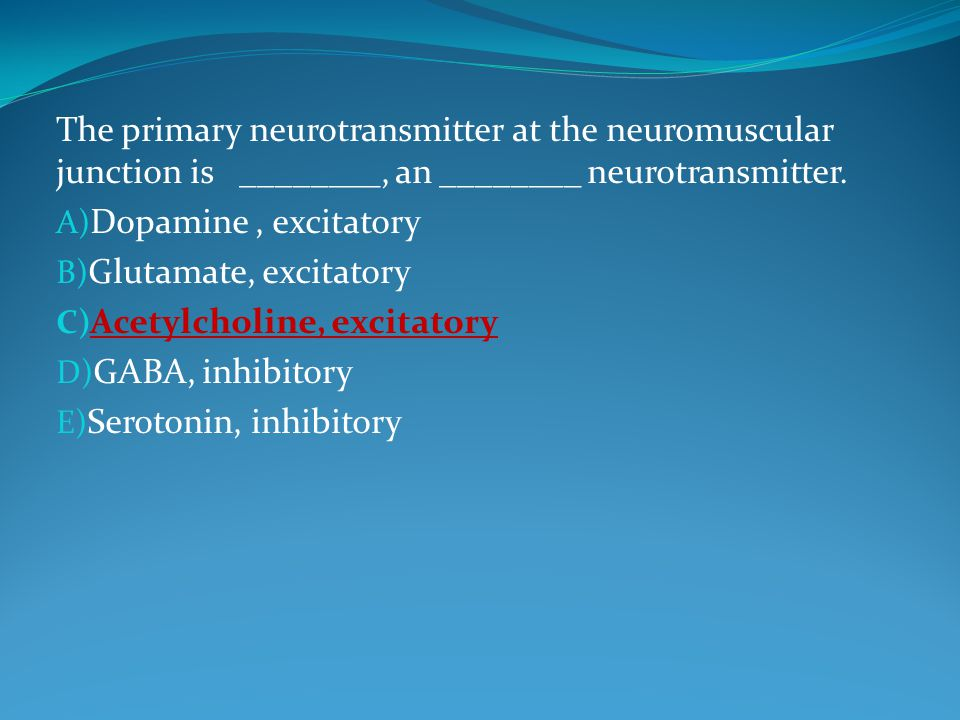 The primary neurotransmitter at the neuromuscular junction is ________, an ________ neurotransmitter.