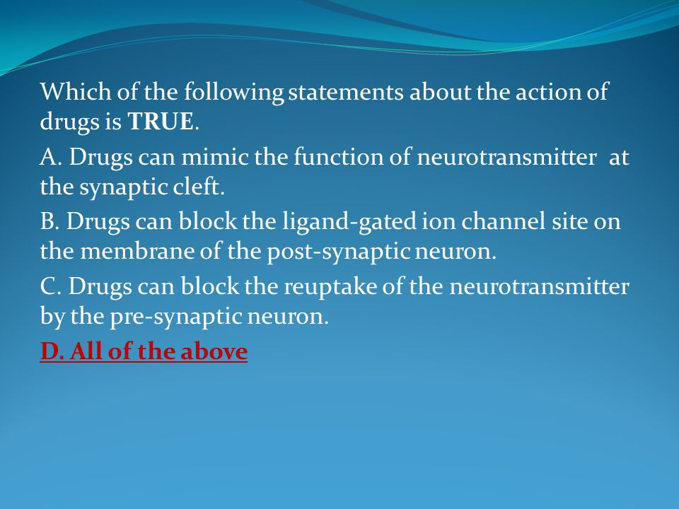 Which of the following statements about the action of drugs is TRUE.