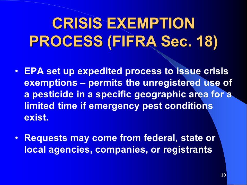 10 CRISIS EXEMPTION PROCESS (FIFRA Sec.