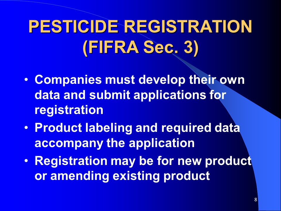8 PESTICIDE REGISTRATION (FIFRA Sec.