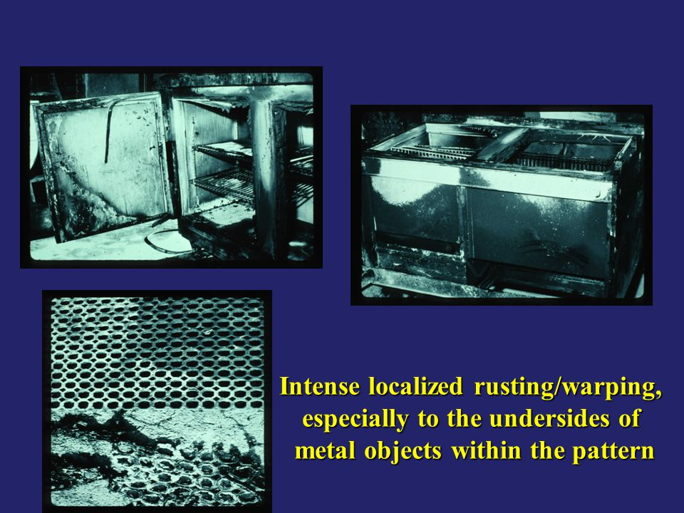 Intense localized rusting/warping, especially to the undersides of metal objects within the pattern