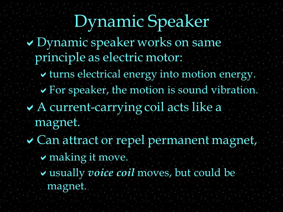 Speaker Vibration  If the current that flows to the speaker is AC, with frequency f  then direction of the current changes  with frequency, f ;  magnet changes from repelling to attracting  with frequency, f ;  voice coil moves back and forth  with frequency, f.