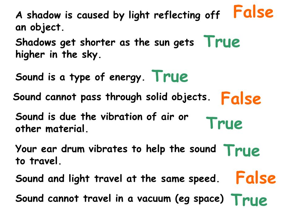 True False A shadow is caused by light reflecting off an object.