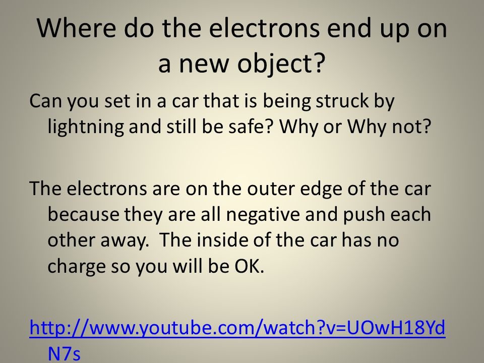 Where do the electrons end up on a new object.