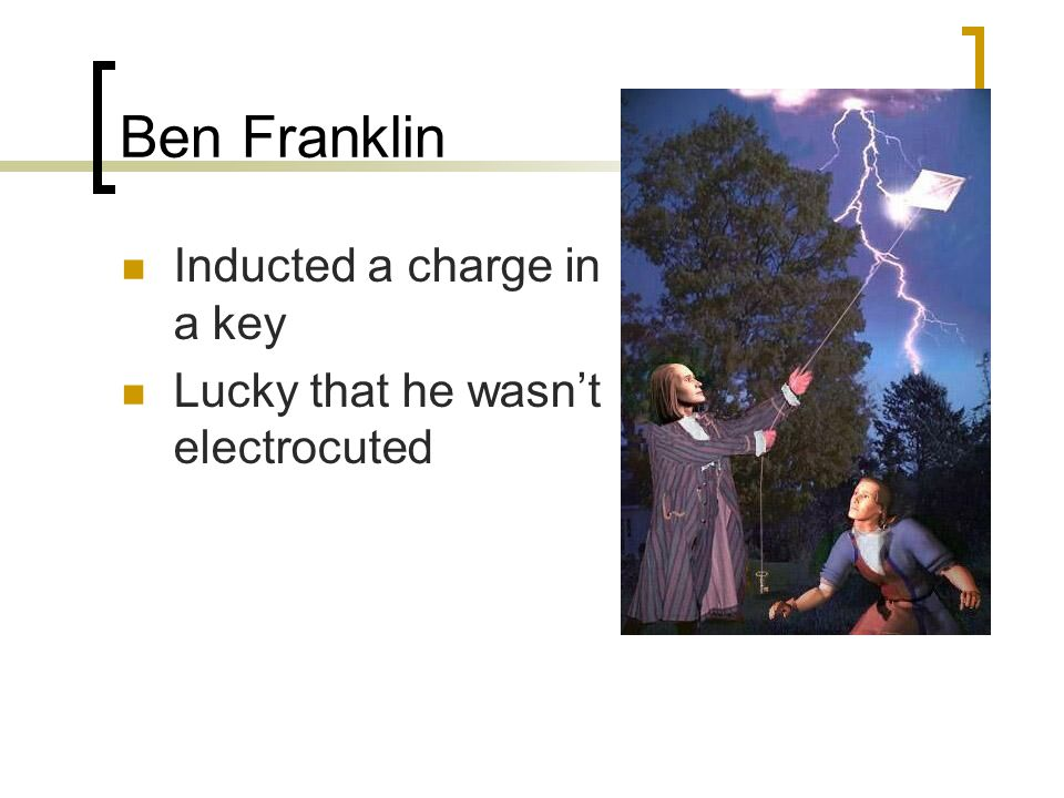 Ben Franklin Inducted a charge in a key Lucky that he wasn't electrocuted