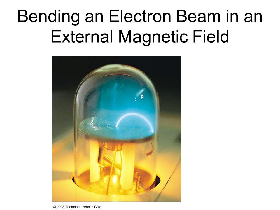 Bending an Electron Beam in an External Magnetic Field