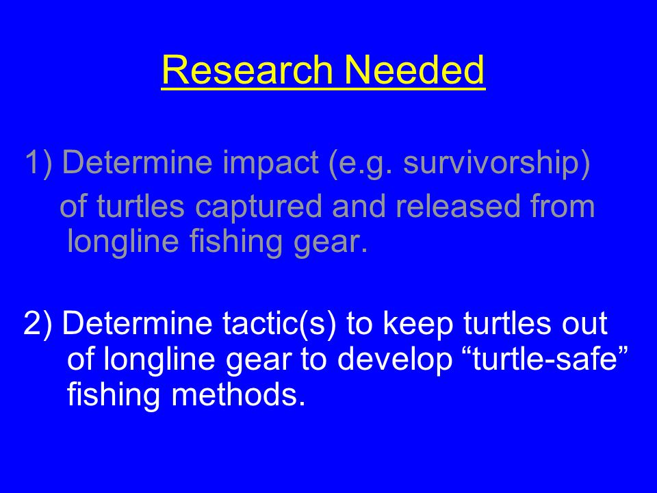 Research Needed 1) Determine impact (e.g.