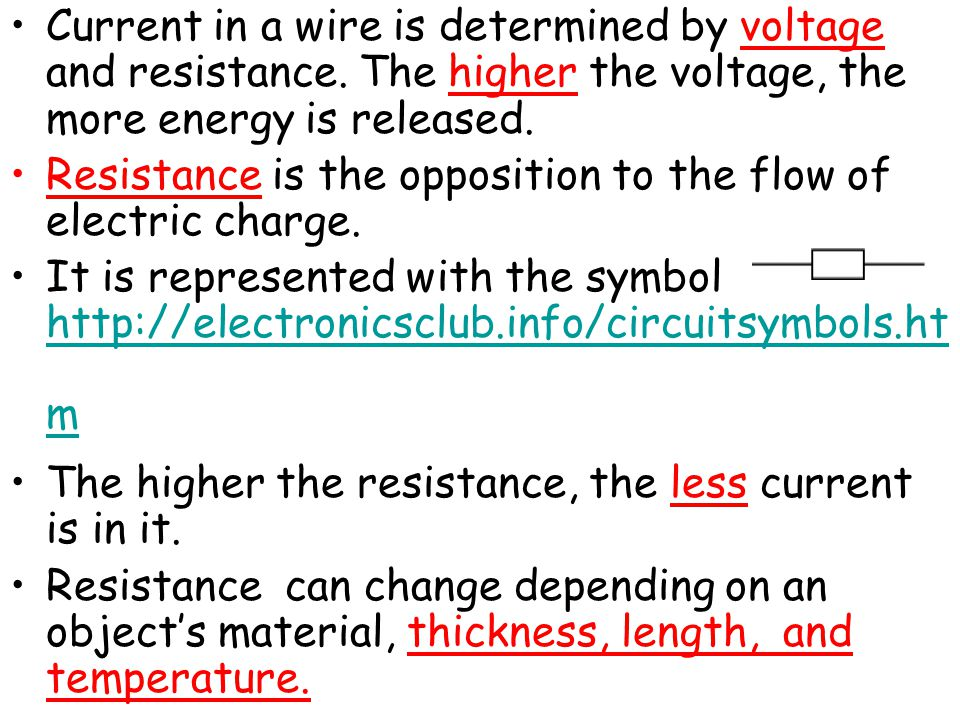 Current in a wire is determined by voltage and resistance. The higher the voltage, the more energy is released. Resistance is the opposition to the fl
