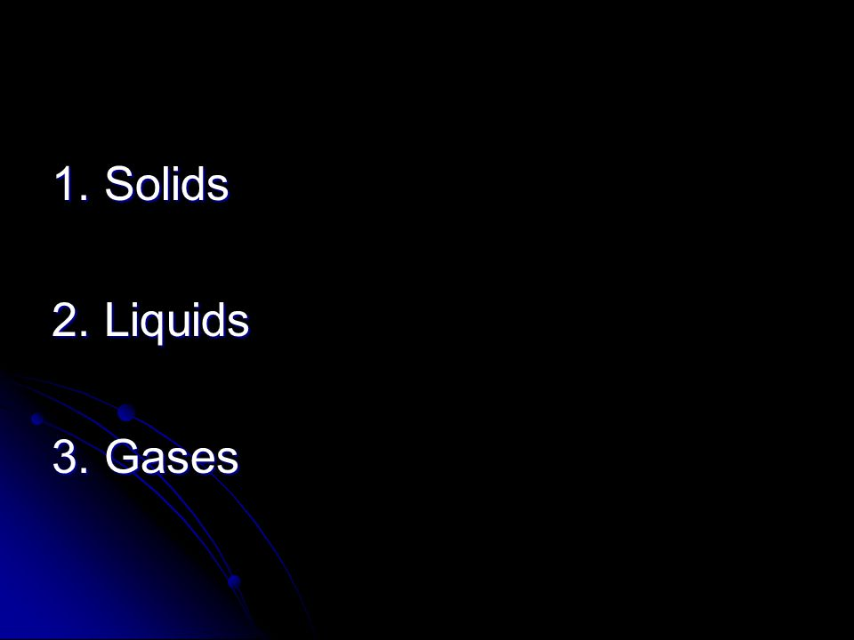 What are the basic properties of solids, liquids and gases.