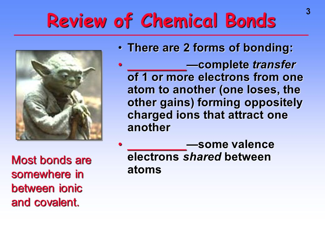 4 The type of bond can usually be calculated by finding the difference in electronegativity of the two atoms that are going together.