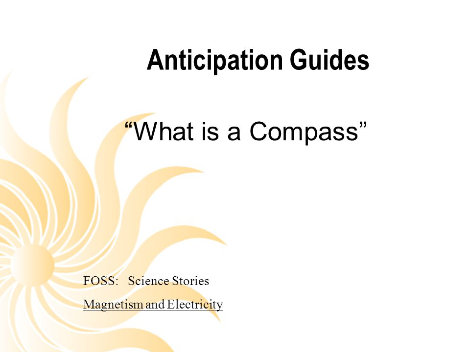 "Anticipation Guides ""What is a Compass"" FOSS: Science Stories Magnetism and Electricity"