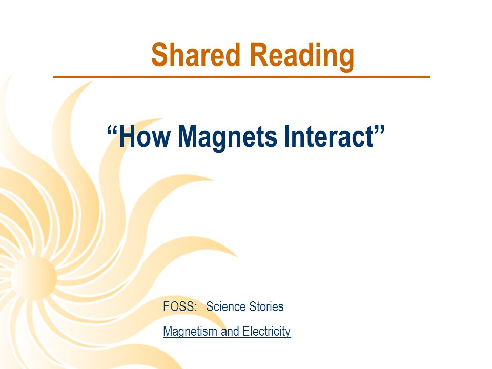 "Shared Reading ""How Magnets Interact"" FOSS: Science Stories Magnetism and Electricity"