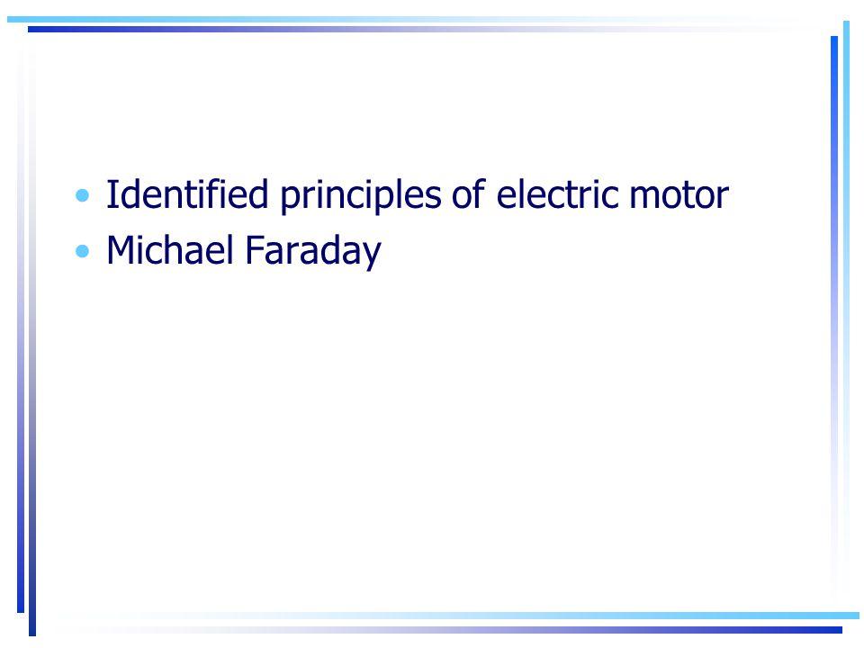 Identified principles of electric motor Michael Faraday