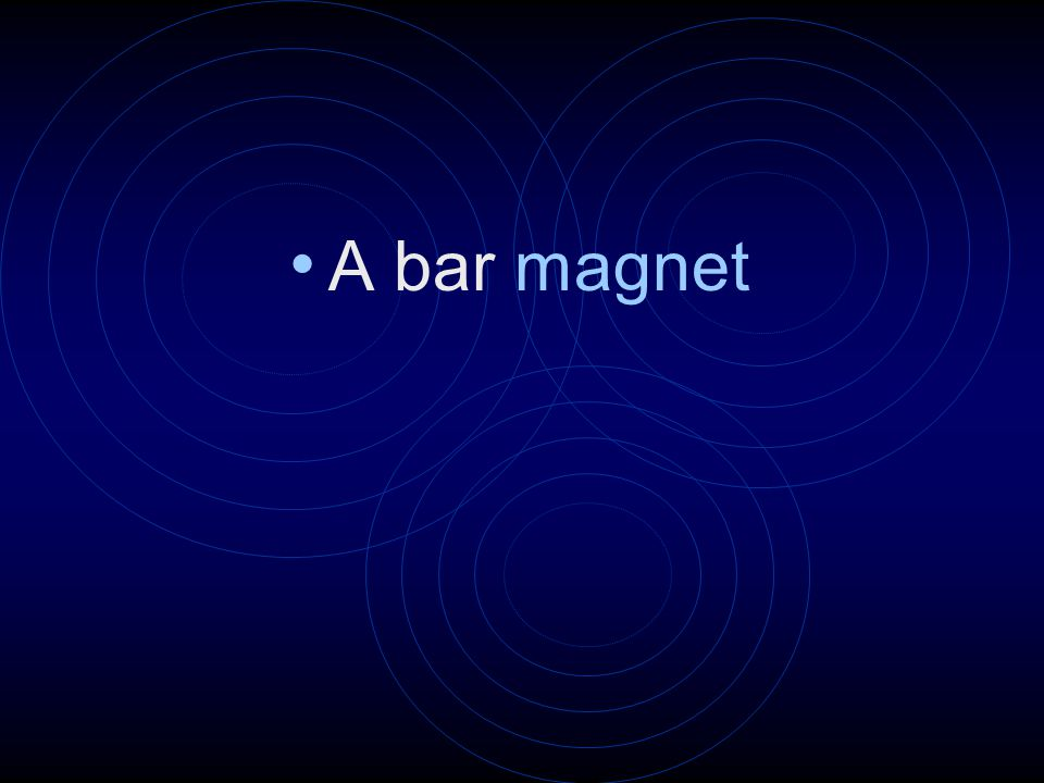 A bar magnet