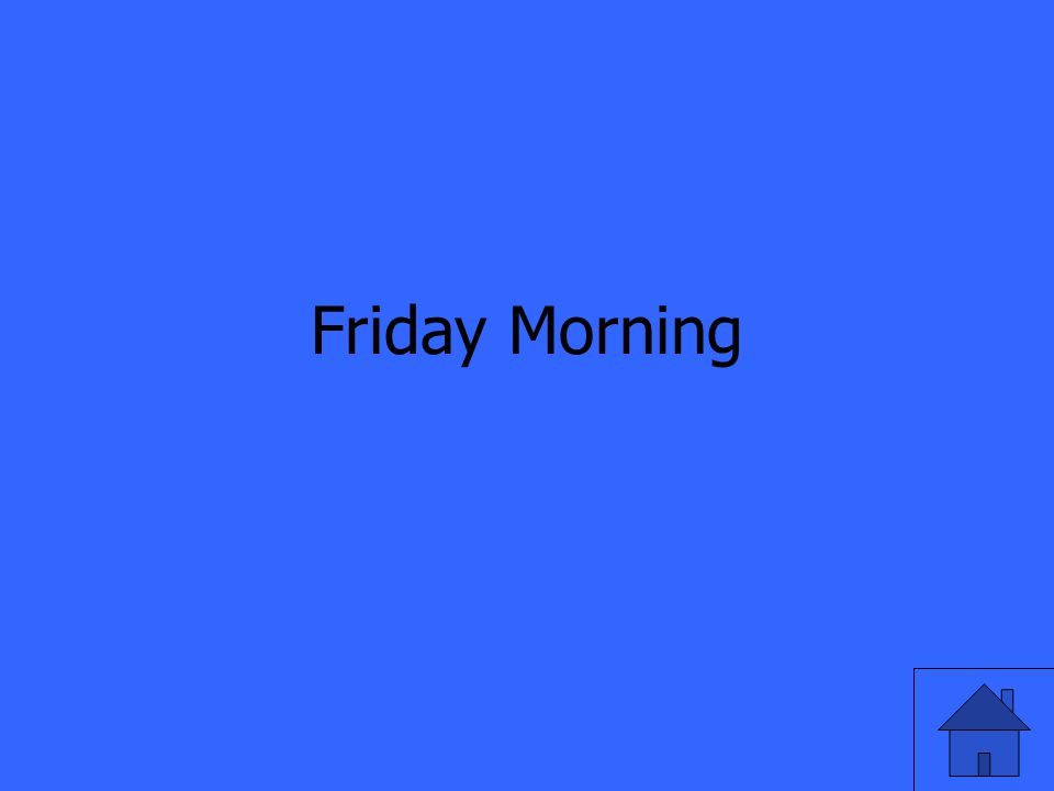 Friday Morning