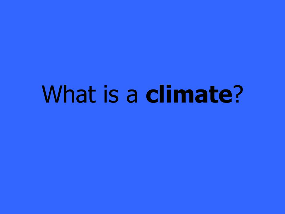 What is a climate