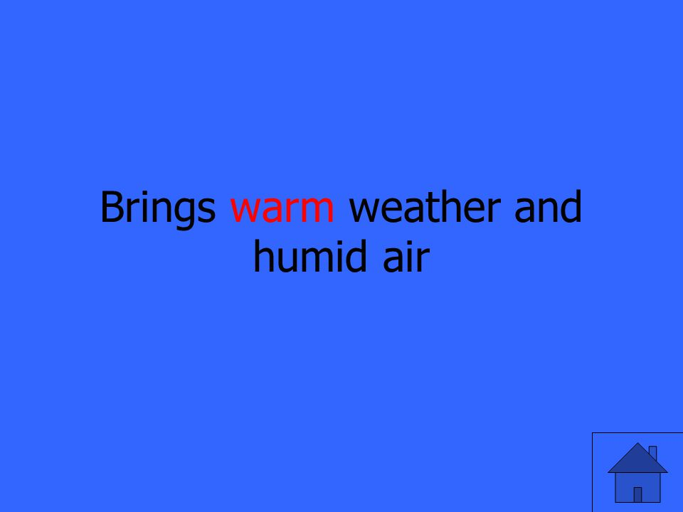 Brings warm weather and humid air