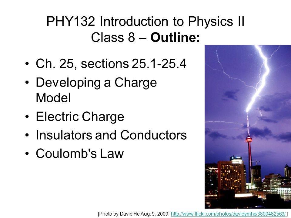 PHY132 Introduction to Physics II Class 8 – Outline: Ch.